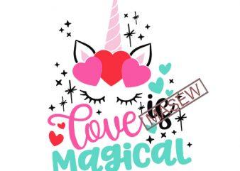 Love is Magical Svg, Unicorn Love Svg, Valentines Day Svg, Valentine Unicorn Svg, Unicorn Love Shirt EPS SVG PNG DXF digital download t shirt design template