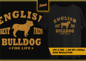 English Bulldog Bestfriend for Life ! t-shirt design for sale ! dog png, bulldog png,