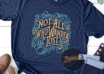 Typography Not all wonder are Lost – tshirt design SVG, AI, PNG for Sale