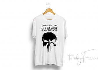 I am not Scared White color T Shirt Design for sale