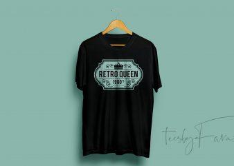 Retro Queen Tshirt graphic t-shirt design