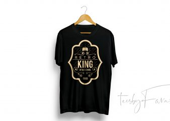 Retro King t-shirt design for personal use