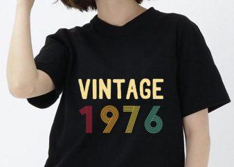 Birthday SvG, Vintage 1976, Birthday SvG, Party, Birthday Design, DxF Cutting File, Silhouette Cameo, Mom, Dad ready made tshirt design