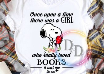 Once upon a time there was a girl who really loved Books and dogs T shirt t shirt design to buy