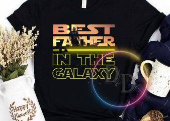 Best Father in the Galaxy Father's day gifts buy t shirt design