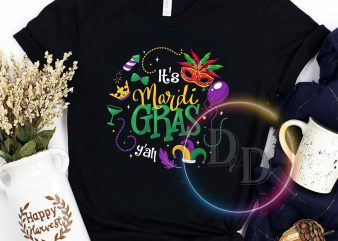 It's Mardi Gras Y'all Funny Parade Lovers T-Shirt t-shirt design png