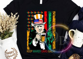 KEEP MARDI GRAS GREAT Funny Trump Mardi Gras 2020 Flag T-Shirt print ready t shirt design