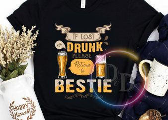 If Lost or Drunk return to Bestie Vintage T shirt Beer Drunk shirt design png