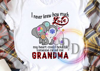 Elephants never knew how much Love my heart could hold til someone called me grandma buy t shirt design for commercial use