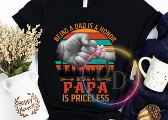 Being a dad is an honor Being Papa is Priceless T shirt Father day ready made tshirt design