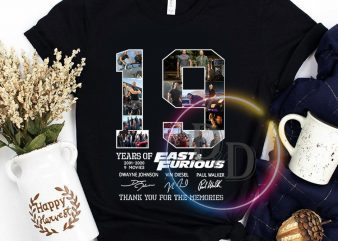 Fast & Furious Anniversary 19 Years 2001 – 2020 T shirt graphic t-shirt design