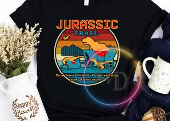 Jurassic trail you have died of dysentery and dinosaus vintage t shirt pixel shirt design png
