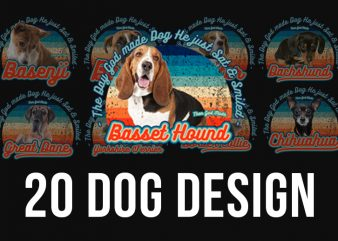 20 versions Dog Design – The Day God Made Dog, He just sat and smiled design for t shirt