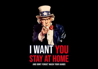 Uncle Sam I want You Stay at ome and wash your hands fight coronavirus shirt design png t shirt design for download