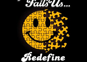 If Happiness Fails Us Redefine Happy ready made tshirt design