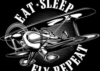 EAT SLEEP FLY REPEAT t shirt design for purchase