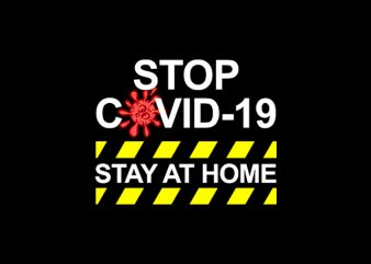 Stop Coronavirus / Covid-19, Stay at Home t shirt design for purchase
