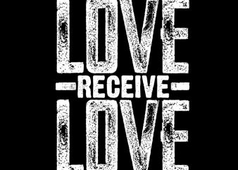 GIVE LOVE RECEIVE LOVE REPEAT t shirt design for sale