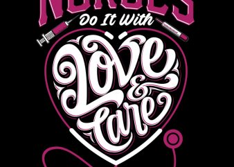 Nurses Do It With Love & Care buy t shirt design artwork