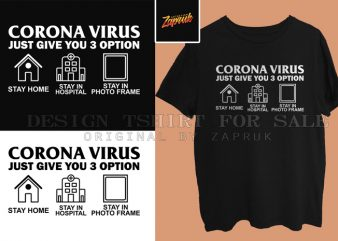 Corona virus give 3 option ready made tshirt design