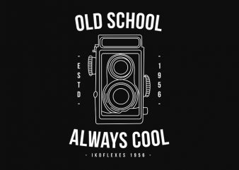 Old School Always Cool Retro Camera, Ikoflex, Photography, Photographer t shirt design for download
