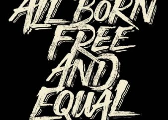 all born free and equal buy t shirt design artwork