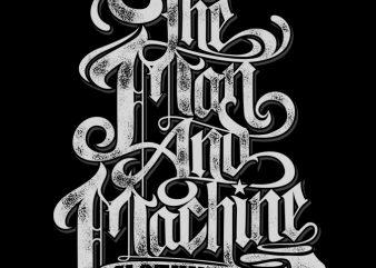 The Man And Machine graphic t-shirt design