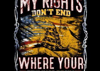 my RIGHT DON'T END WHERE YOUR FEELING BEGIN commercial use t-shirt design