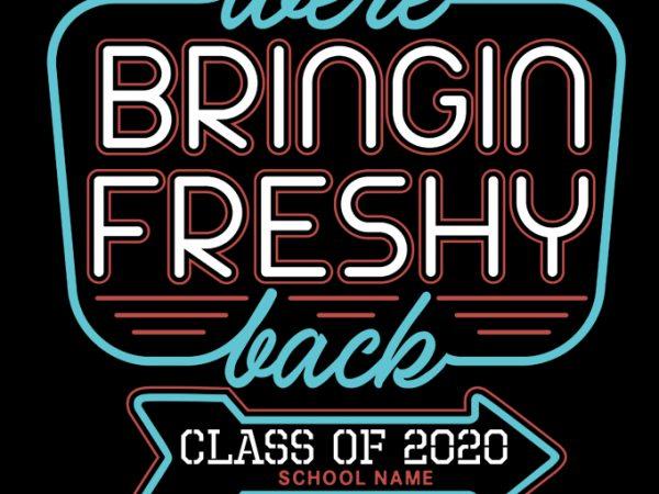 Were Bringin Freshy Back 2 shirt design png
