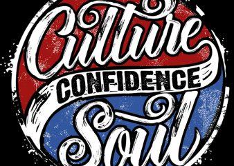 Culture Confidence soul buy t shirt design