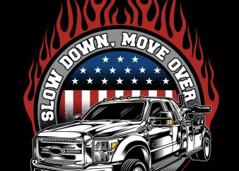 SLOW DOWN, MOVE OVER shirt design png t-shirt design for commercial use