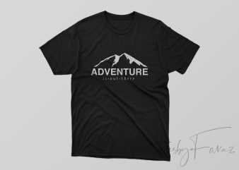 Adventure is out there T shirt design