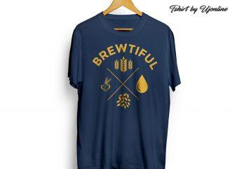 Brewtiful ready made tshirt design