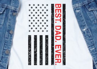 Best Dad Ever SVG – Dad – America – Funny Tshirt Design