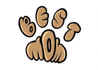 Best dog mom Ever Calligram Dog Paw t-shirt design for commercial use