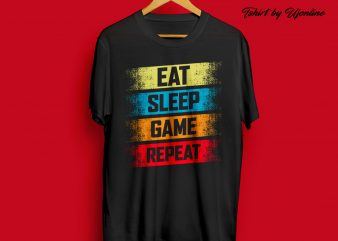 EAT SLEEP GAME REPEAT Gym/Gamer graphic t-shirt design