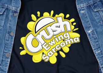 Crush Ewing Sarcoma – Awareness – Cancer – Tumor – buy t shirt design for commercial use