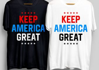 Keep America Great T-Shirt Design for Commercial Use