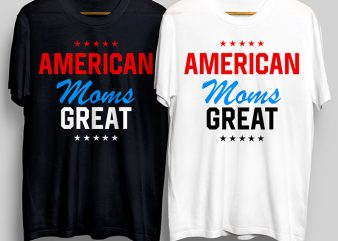 American Moms Great T-Shirt Design for Commercial Use