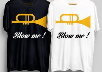 Blow Me T-Shirt Design for Commercial Use