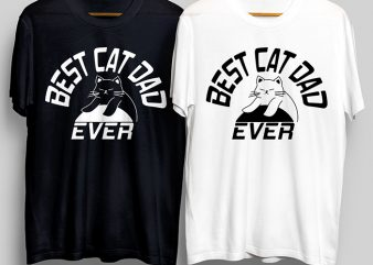 Best Cat Dad Ever T-Shirt Design for Commercial Use
