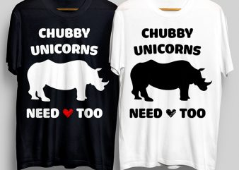 Chubby Unicorns Need Love Too T-Shirt Design for Commercial Use