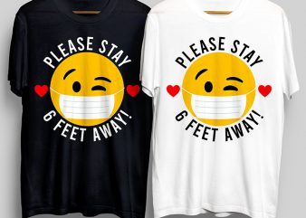 Please Stay 6 Feet Away, Corona Virus T-Shirt Design for Commercial Use