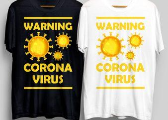 Warning Corona Virus T-Shirt Design for Commercial Use
