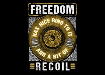 Freedom Recoil design for t shirt