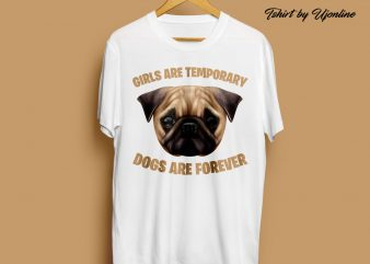 Girls Are Temporary Dogs Are Forever t shirt design for download