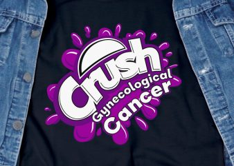 Crush Gynecological Cancer SVG – Cancer – Awareness – commercial use t-shirt design
