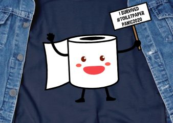 I survived toilet paper panic 2020 – funny t-shirt design – commercial use