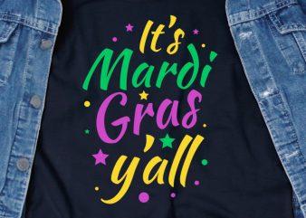 It's Mardi Gras Y'all SVG – Festival – Funny Tshirt Design