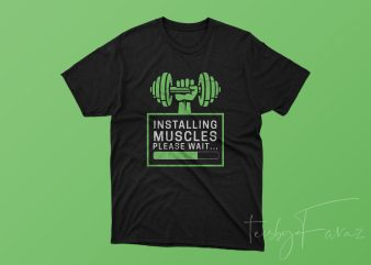 Installing Muscles T-Shirt Design for Gym